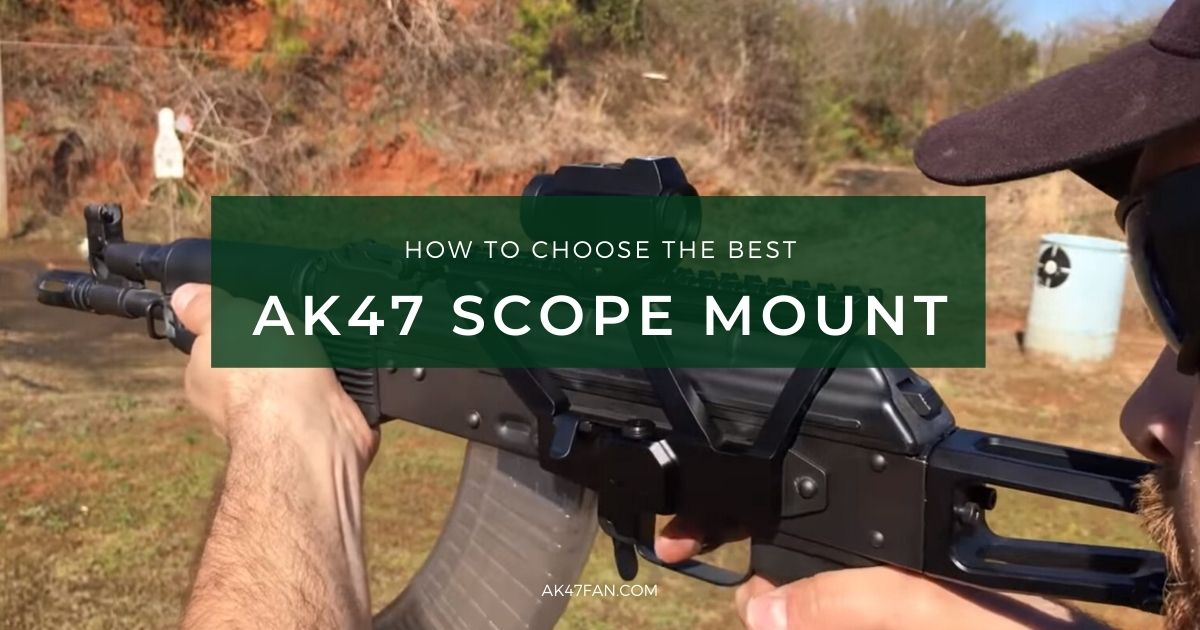 Best AK47 Scope Mount