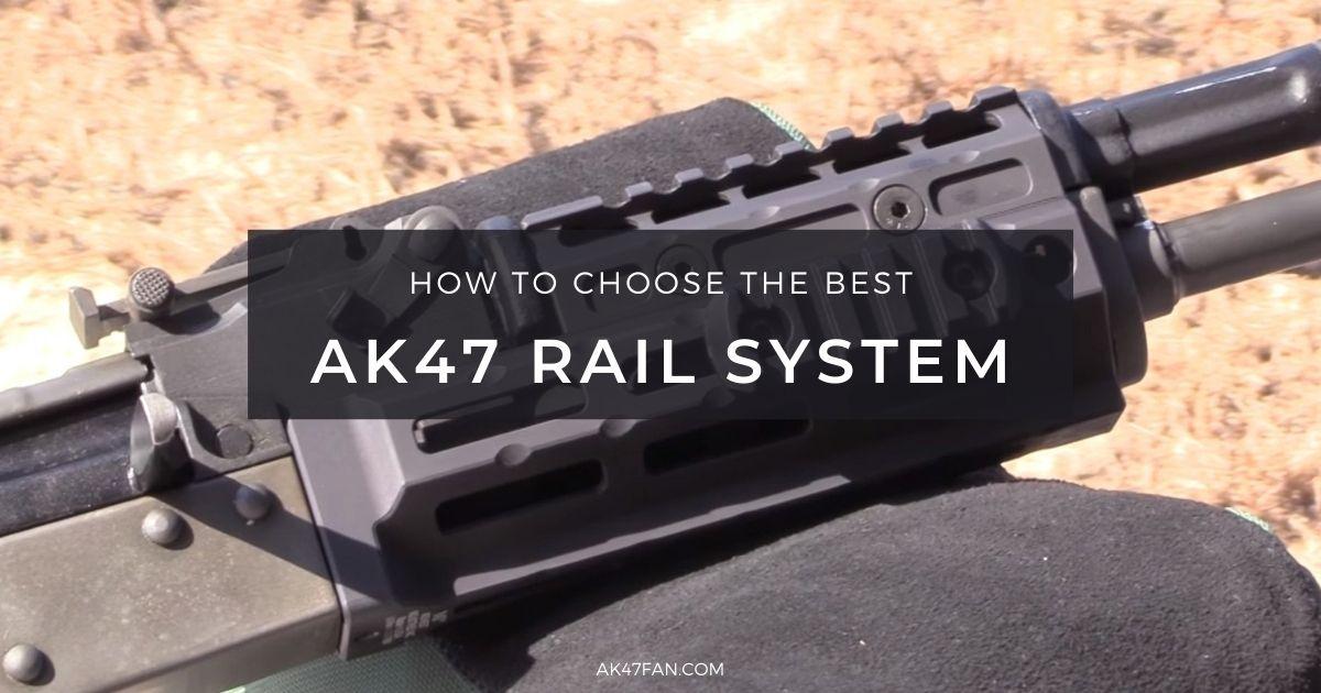Best AK47 Rail System