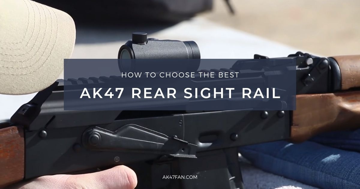 Best AK47 Rear Sight Rail