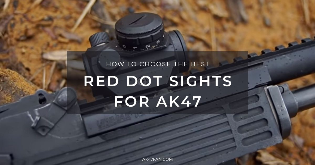 Best Red Dot Sights for AK47