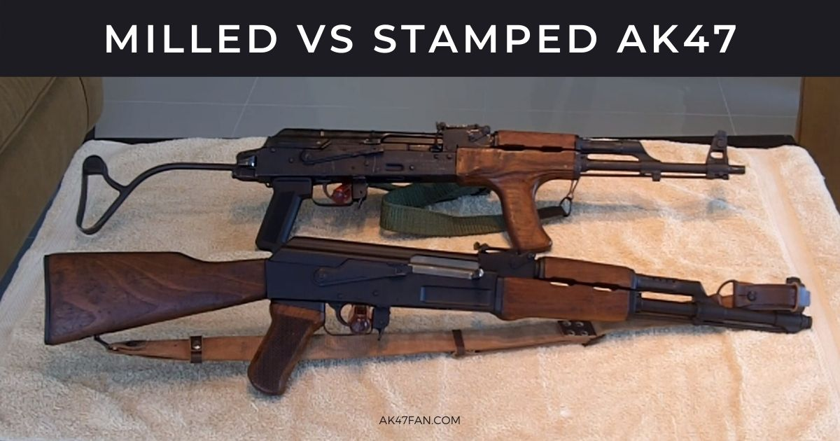 Milled vs Stamped AK47