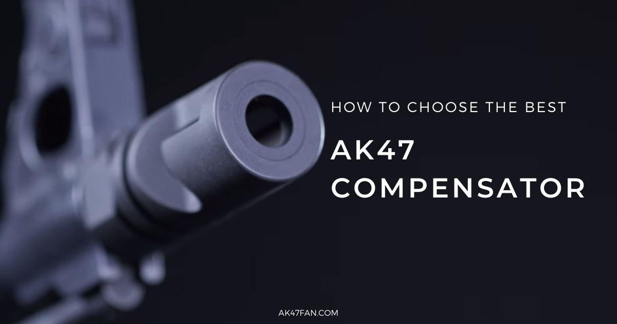 Best AK47 Compensator