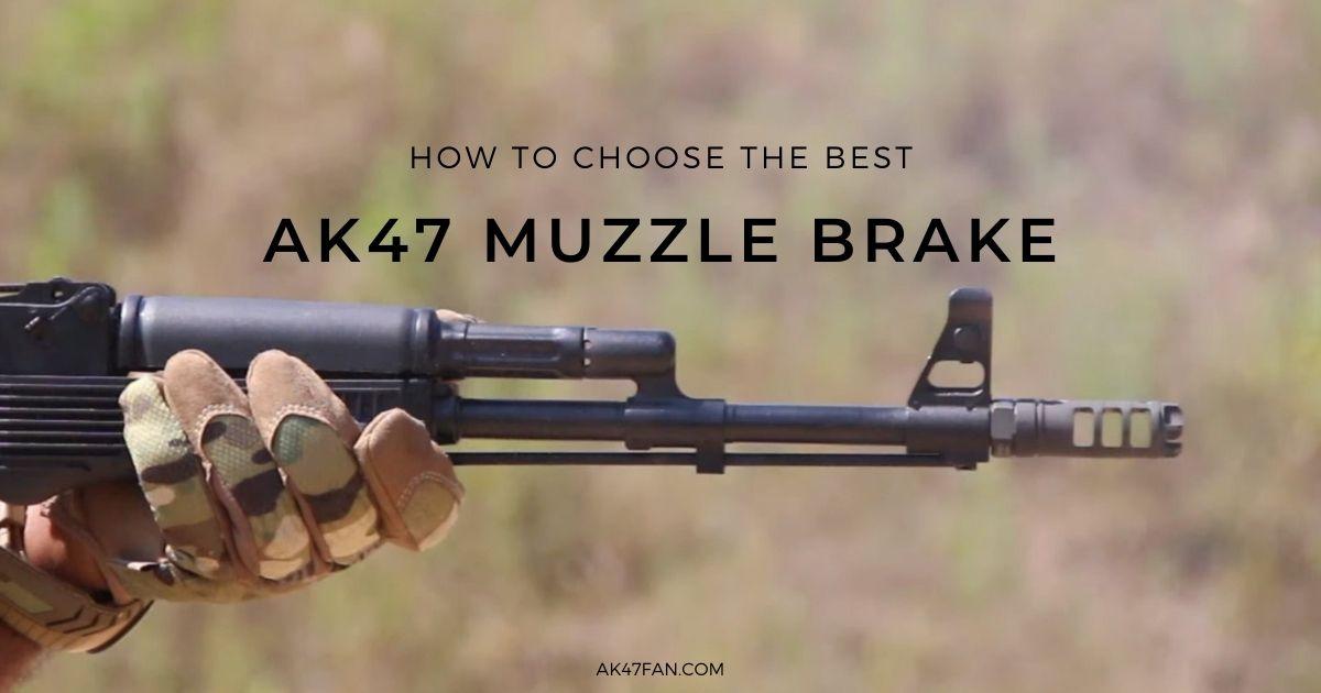 Best AK47 Muzzle Brake